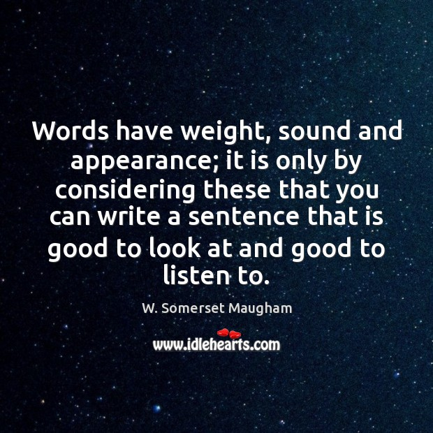 Image, Words have weight, sound and appearance; it is only by considering these