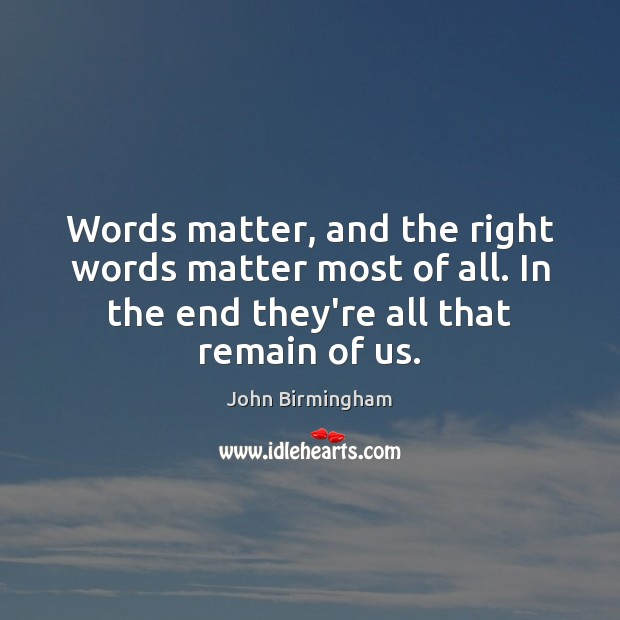 Image, Words matter, and the right words matter most of all. In the