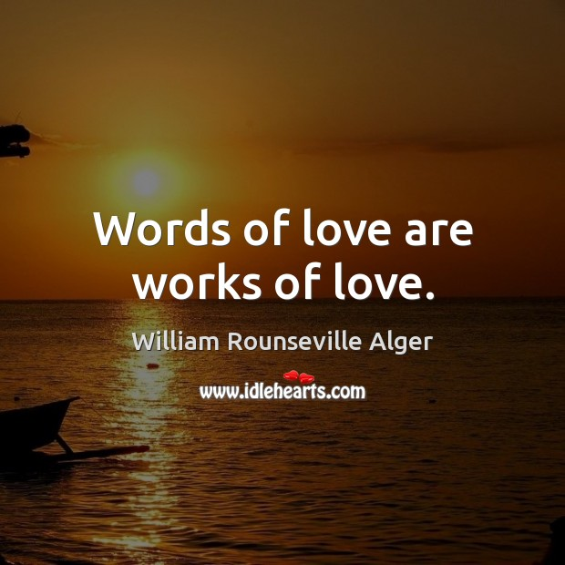Words of love are works of love. Image