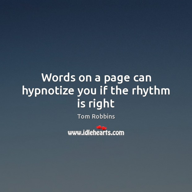 Words on a page can hypnotize you if the rhythm is right Image