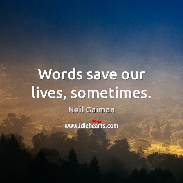 Words save our lives, sometimes. Image