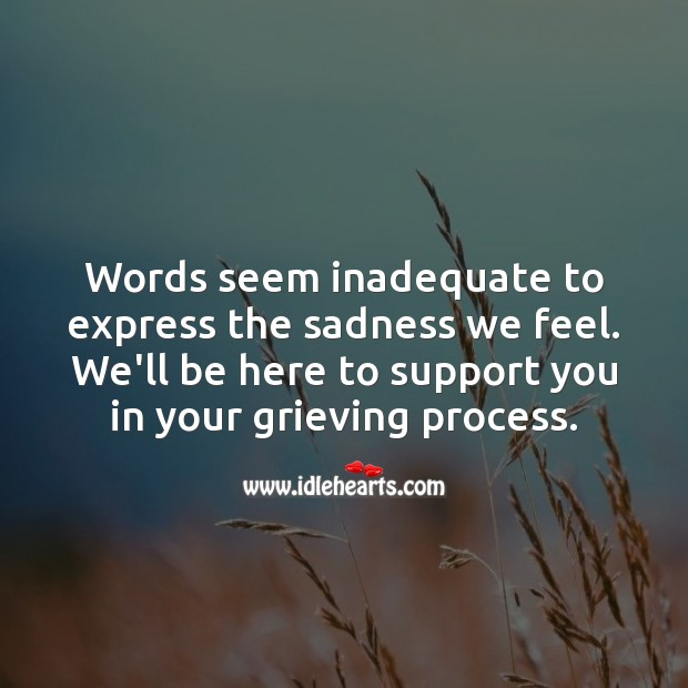 Words seem inadequate to express the sadness we feel. Sympathy Messages Image