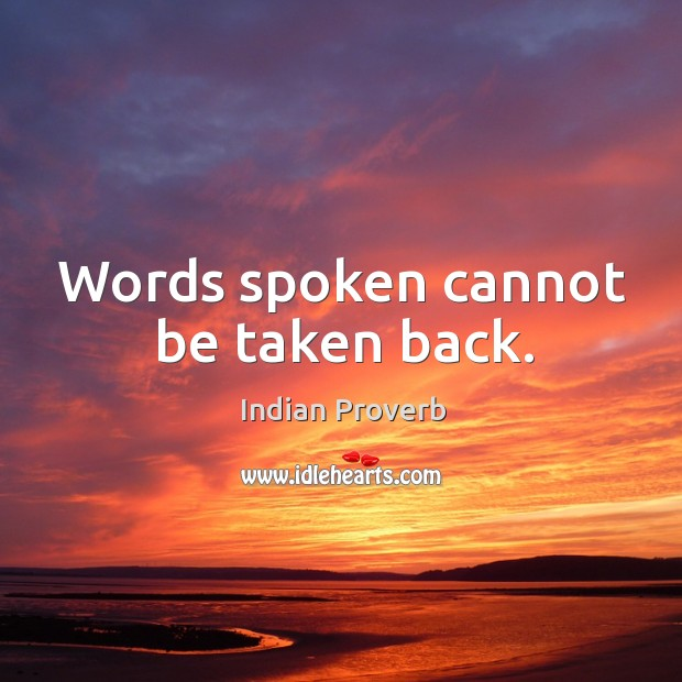 Words spoken cannot be taken back. Indian Proverbs Image