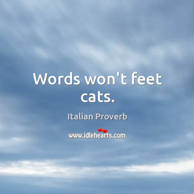 Image, Words won't feet cats.