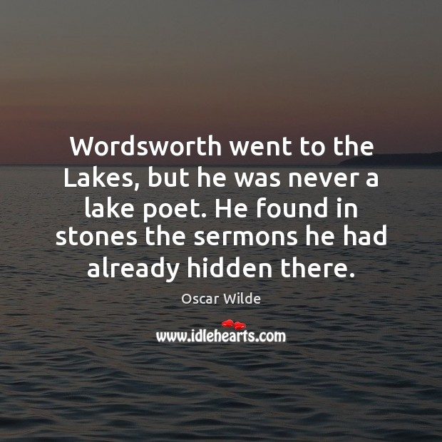 Image, Wordsworth went to the Lakes, but he was never a lake poet.