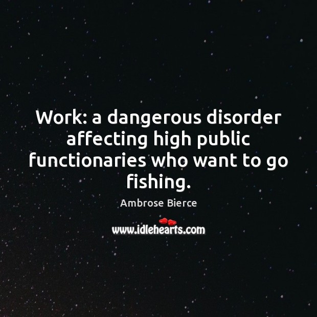 Image, Affecting, Dangerous, Disorder, Fishing, Fly Fishing, Go, High, Public, Want, Who, Work