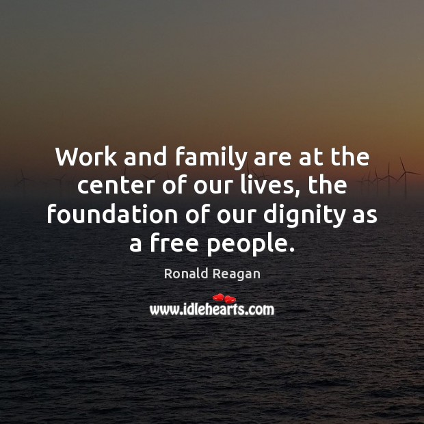 Image, Work and family are at the center of our lives, the foundation
