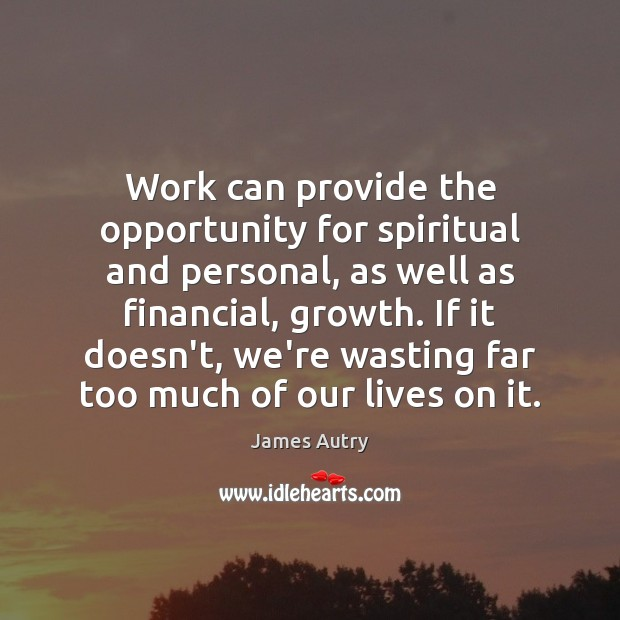 Work can provide the opportunity for spiritual and personal, as well as Image