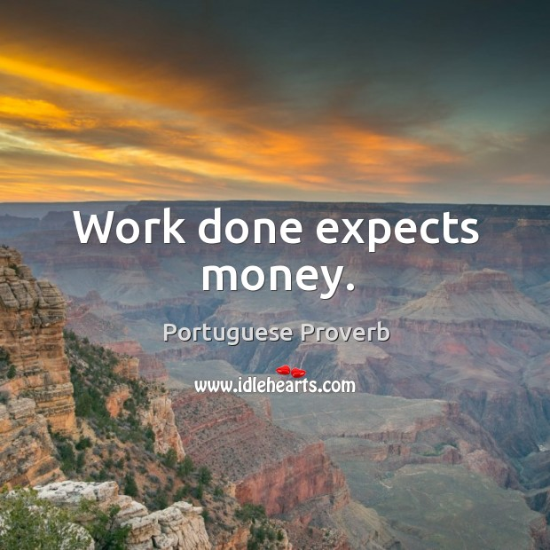 Work done expects money. Image