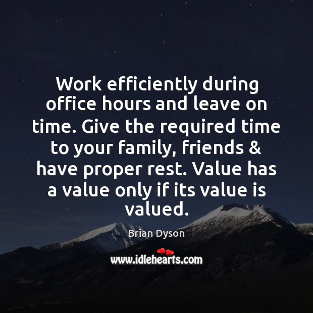 Image, Work efficiently during office hours and leave on time. Give the required