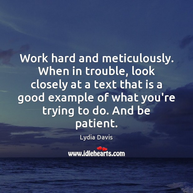 Work hard and meticulously. When in trouble, look closely at a text Image