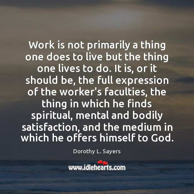 Image, Work is not primarily a thing one does to live but the
