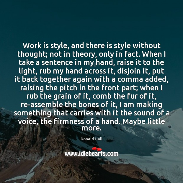 Work is style, and there is style without thought; not in theory, Image