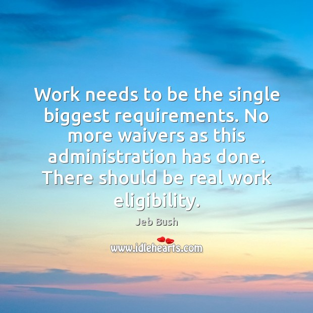 Image, Work needs to be the single biggest requirements. No more waivers as