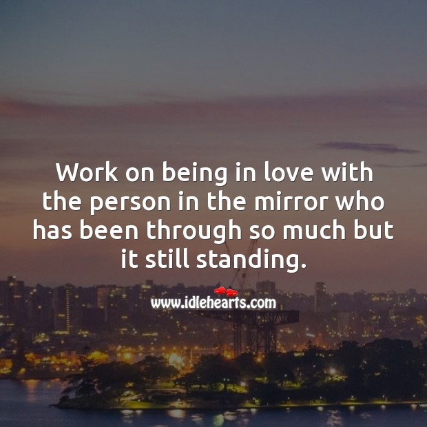 Image, Work on being in love with the person in the mirror.