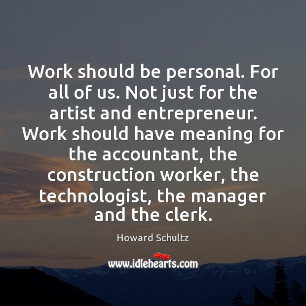 Work should be personal. For all of us. Not just for the Image