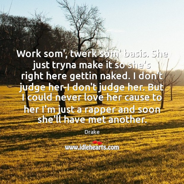 Work som', twerk som' basis. She just tryna make it so she's Image