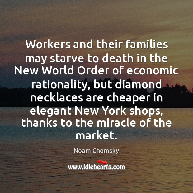 Workers and their families may starve to death in the New World Image