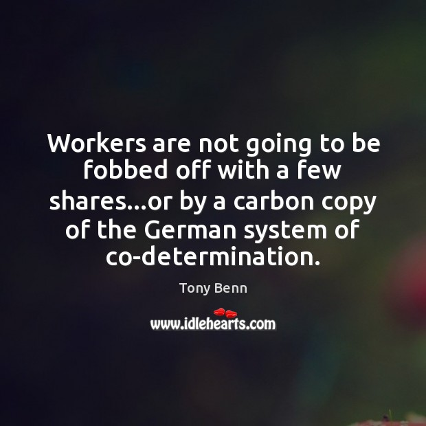 Workers are not going to be fobbed off with a few shares… Image