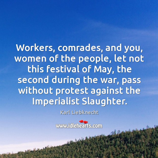 Workers, comrades, and you, women of the people, let not this festival of may, the second during the war Image