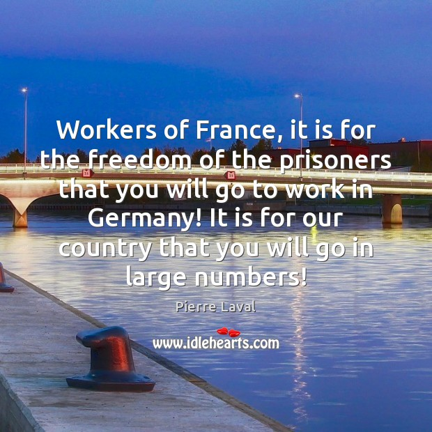 Image, Workers of France, it is for the freedom of the prisoners that