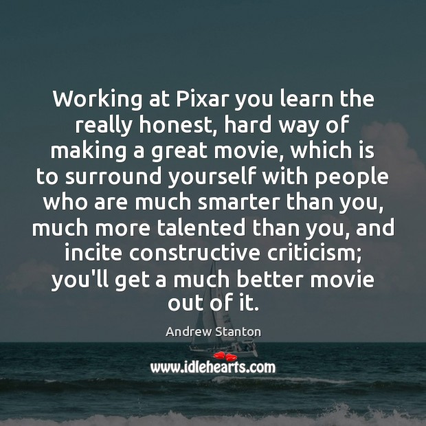 Image, Working at Pixar you learn the really honest, hard way of making