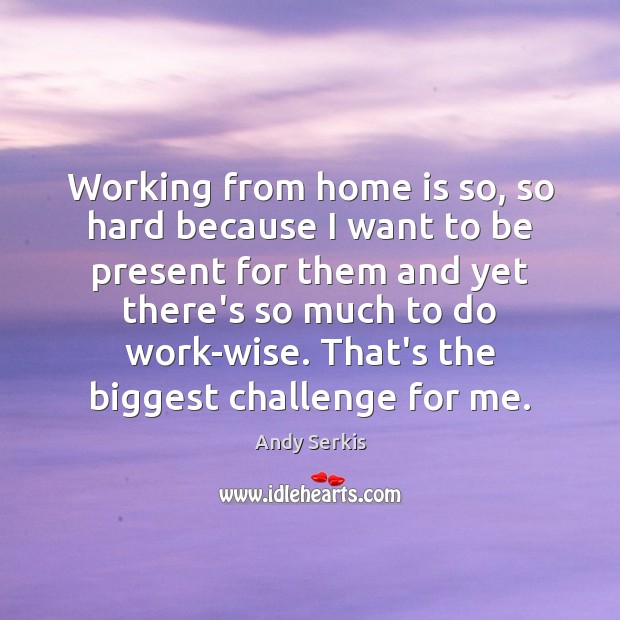 Working from home is so, so hard because I want to be Home Quotes Image