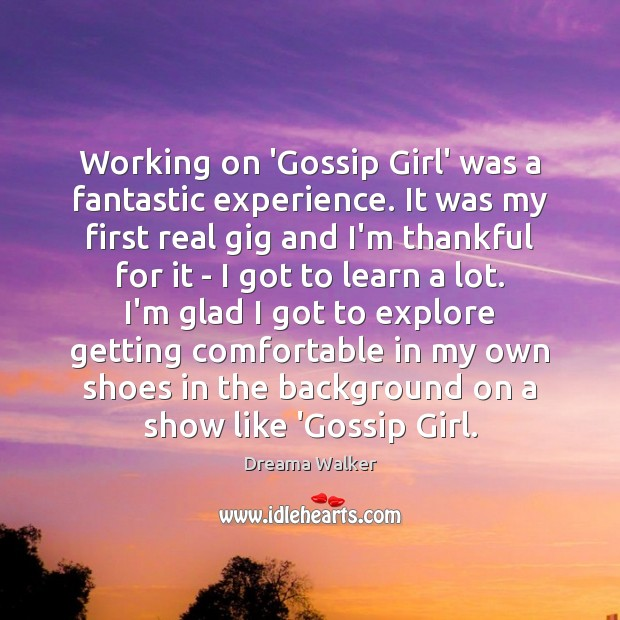 Image, Working on 'Gossip Girl' was a fantastic experience. It was my first