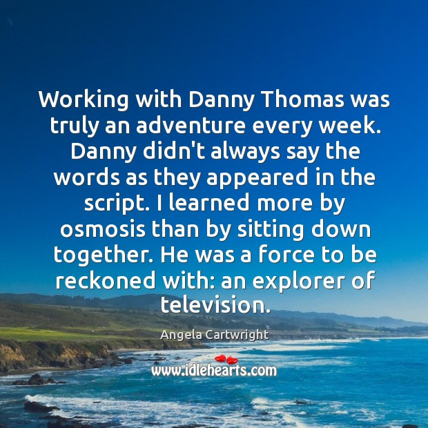 Image, Working with Danny Thomas was truly an adventure every week. Danny didn't