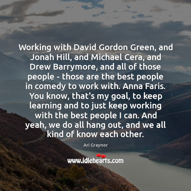 Working with David Gordon Green, and Jonah Hill, and Michael Cera, and Image