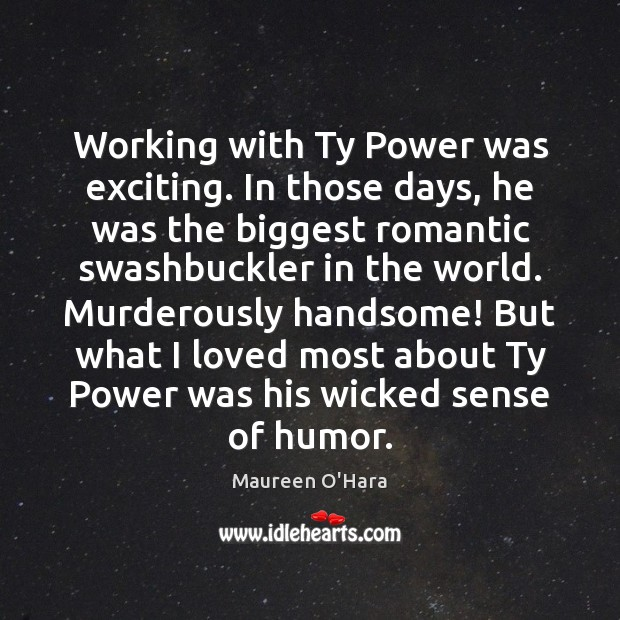 Image about Working with Ty Power was exciting. In those days, he was the