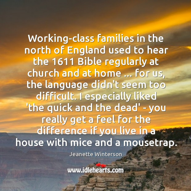 Working-class families in the north of England used to hear the 1611 Bible Image