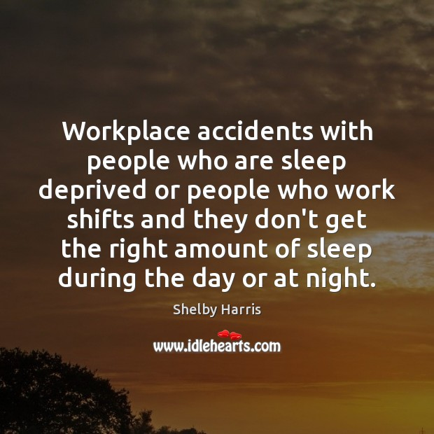 Workplace accidents with people who are sleep deprived or people who work Image