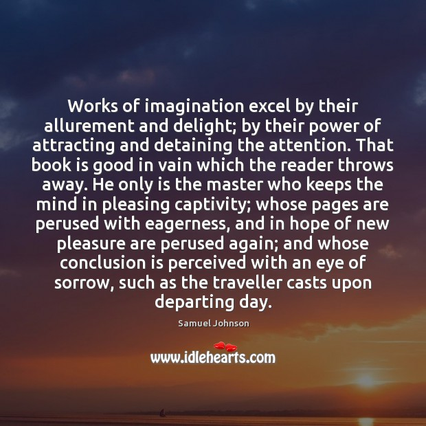 Image, Works of imagination excel by their allurement and delight; by their power