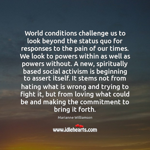 World conditions challenge us to look beyond the status quo for responses Image