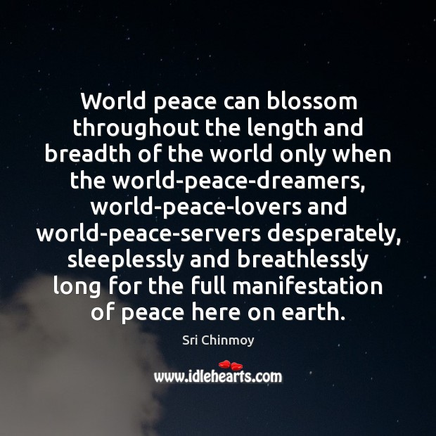 World peace can blossom throughout the length and breadth of the world Image