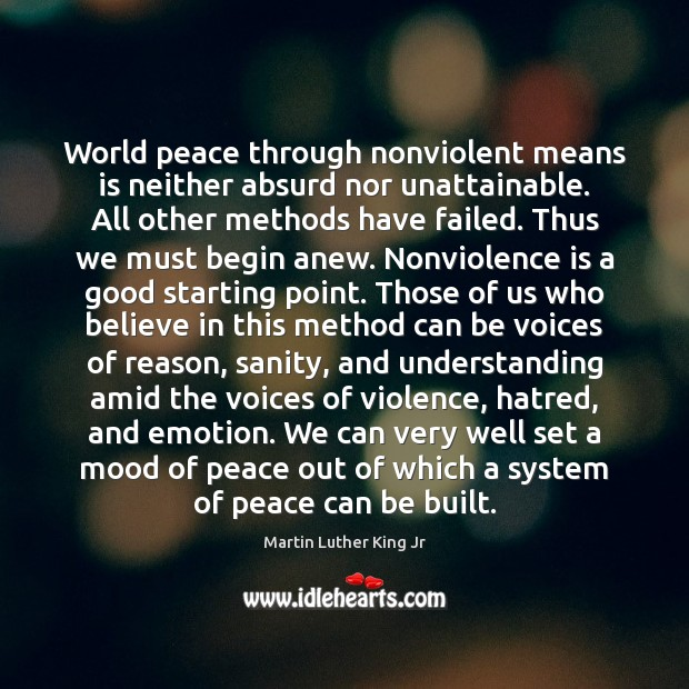 Image, World peace through nonviolent means is neither absurd nor unattainable. All other