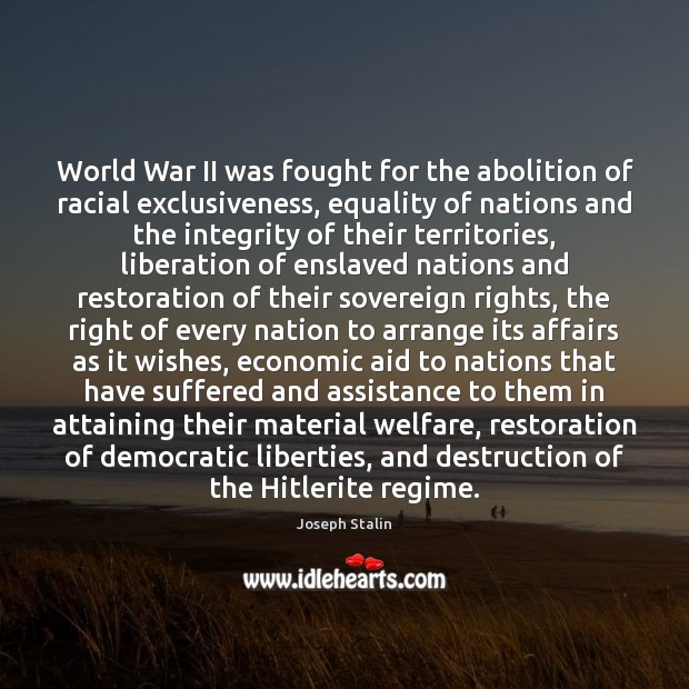 Image, World War II was fought for the abolition of racial exclusiveness, equality