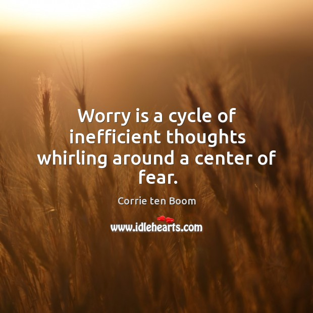 Image, Worry is a cycle of inefficient thoughts whirling around a center of fear.
