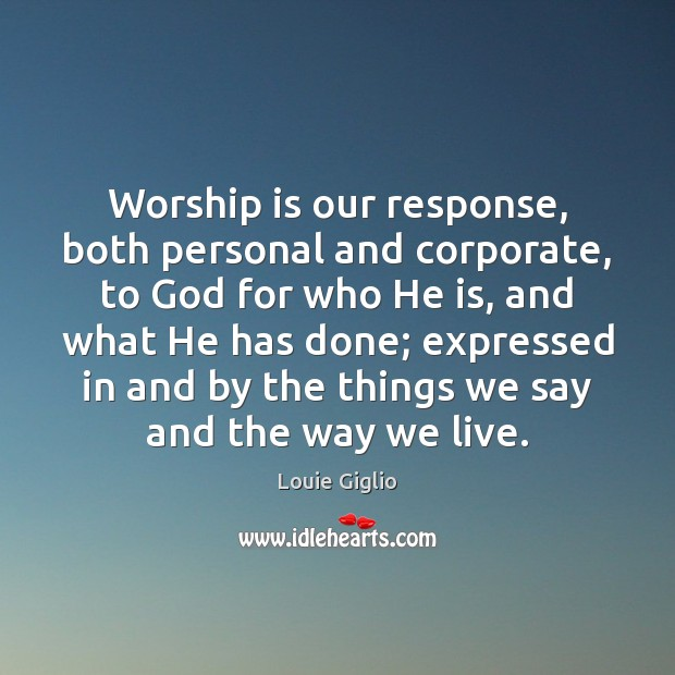 Worship is our response, both personal and corporate, to God for who Worship Quotes Image