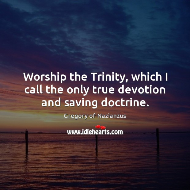 Worship the Trinity, which I call the only true devotion and saving doctrine. Image