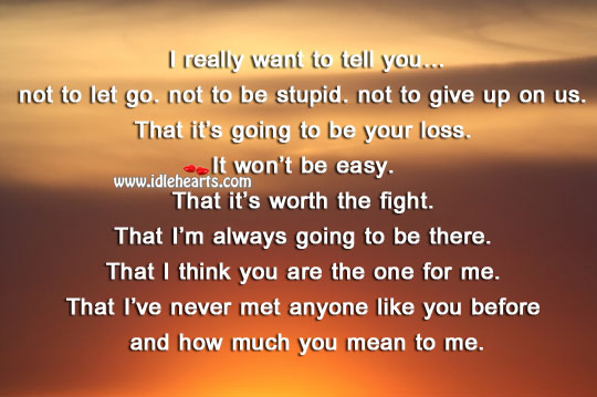 I think you are the one for me. Let Go Quotes Image