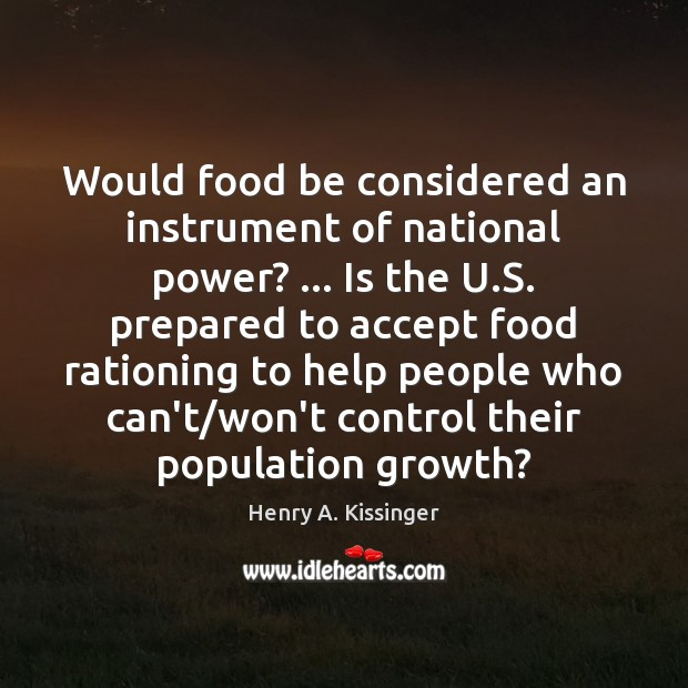 Would food be considered an instrument of national power? … Is the U. Image