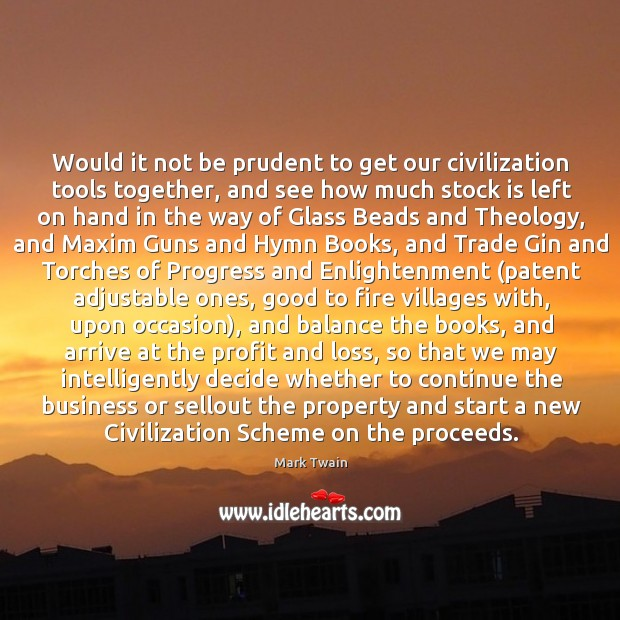 Would it not be prudent to get our civilization tools together, and Image
