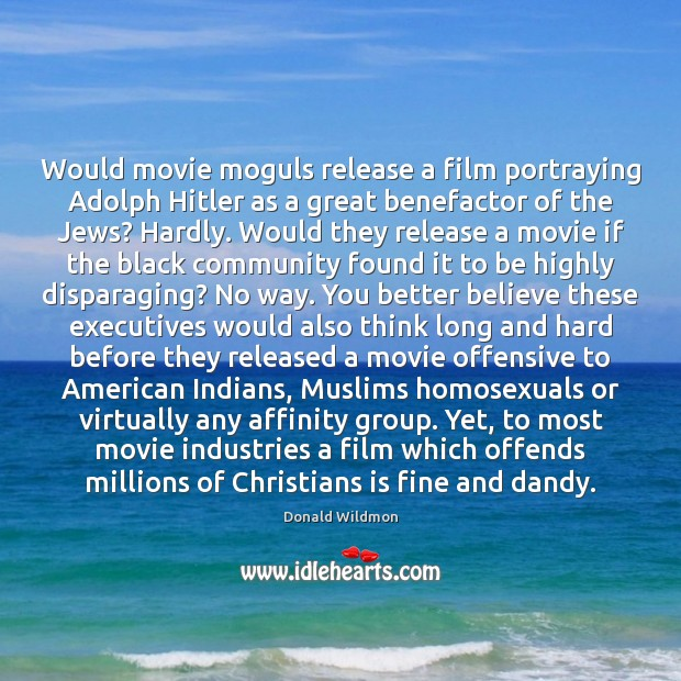 Image, Would movie moguls release a film portraying Adolph Hitler as a great