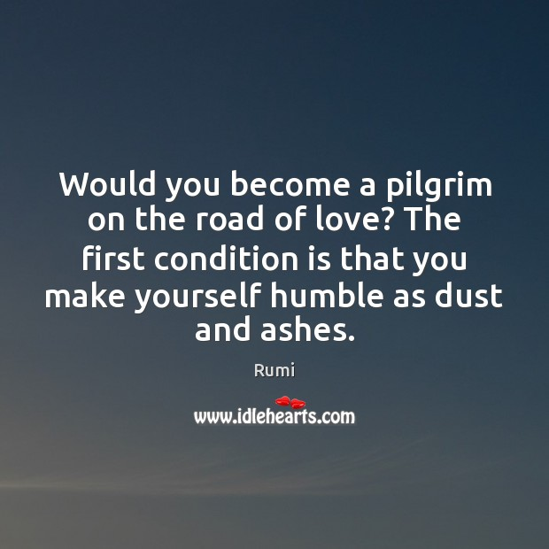 Image, Would you become a pilgrim on the road of love? The first