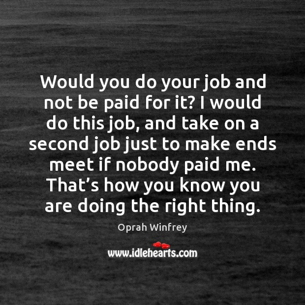 Would you do your job and not be paid for it? I Image