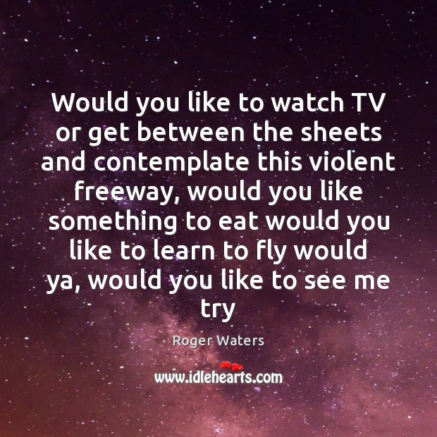 Would you like to watch TV or get between the sheets and Image