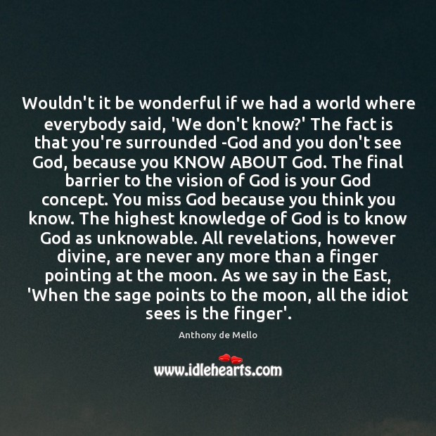 Wouldn't it be wonderful if we had a world where everybody said, Anthony de Mello Picture Quote