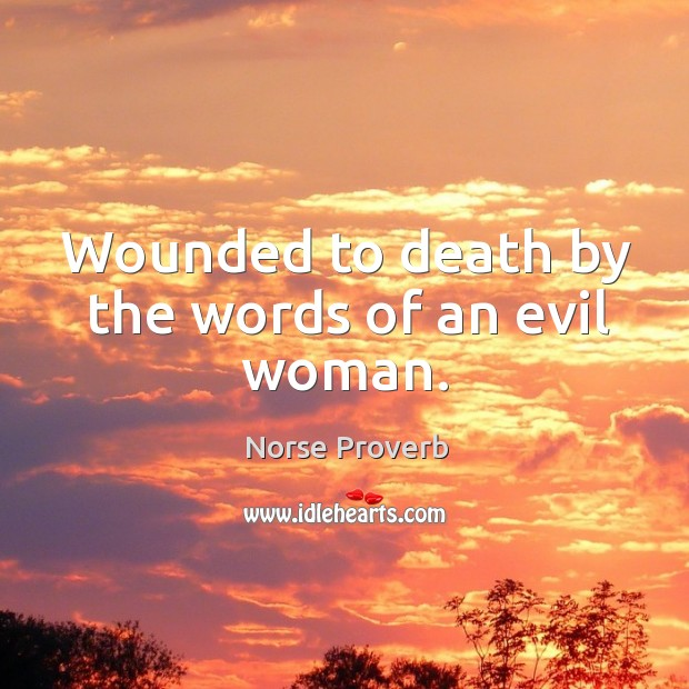 Wounded to death by the words of an evil woman. Norse Proverbs Image